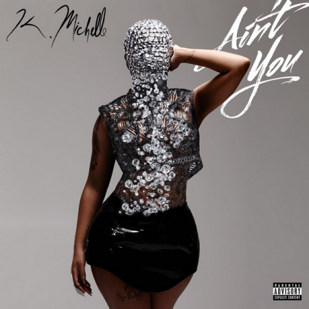 K. Michelle - Ain't You