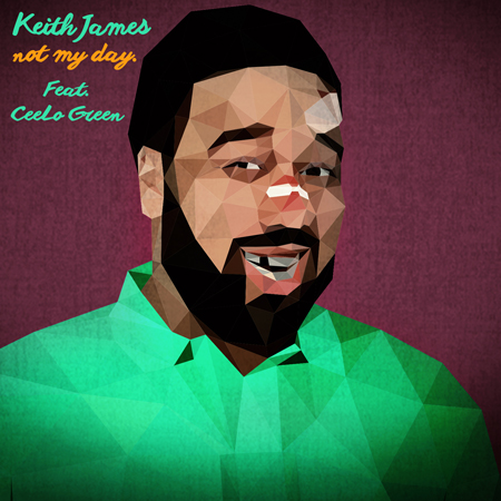 Keith James - Not My Day Feat CeeLo Green