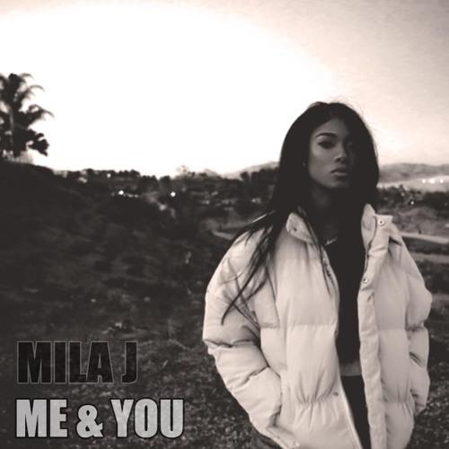 Mila J Me & You