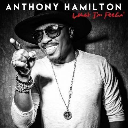 anthony-hamilton-what-im-feelin