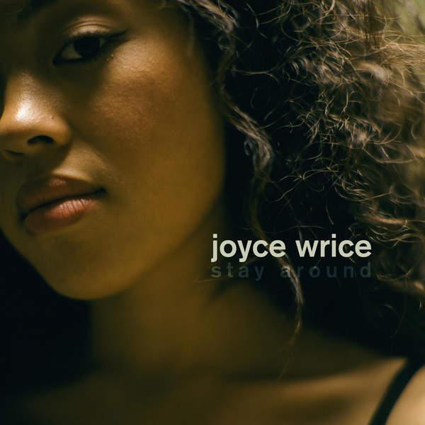 Joyce Wrice Stay Around