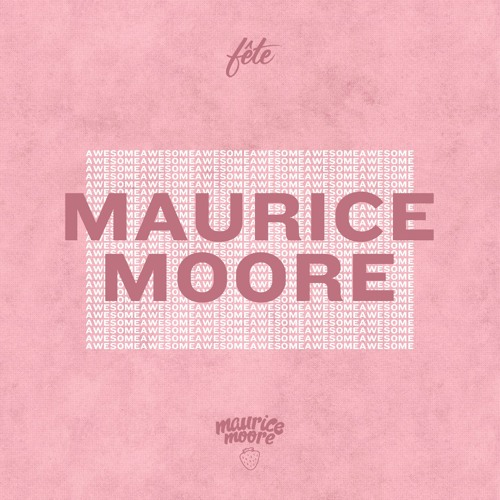 Maurice Moore Awesome