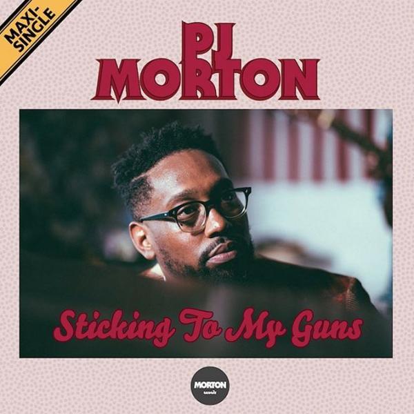 PJ Morton Sticking To My Guns