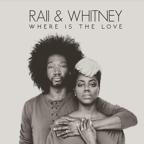 Raii-Whitney-Where-Is-The-Love