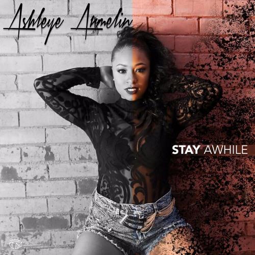 Ashleye Armelin Stay Awhile