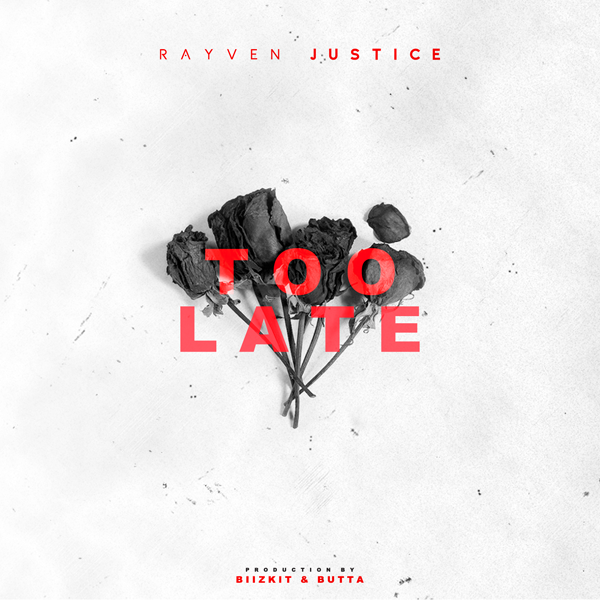 Rayven Justice-TOOLATE