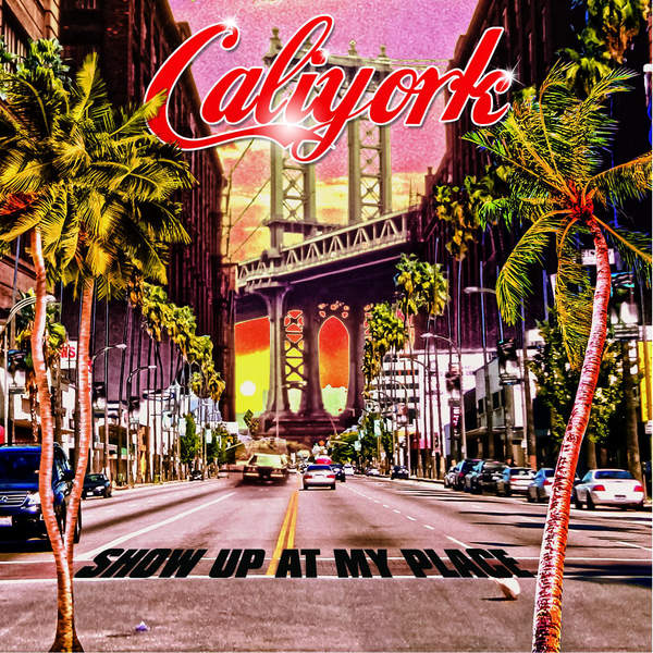 caliyork-show-up-at-my-place