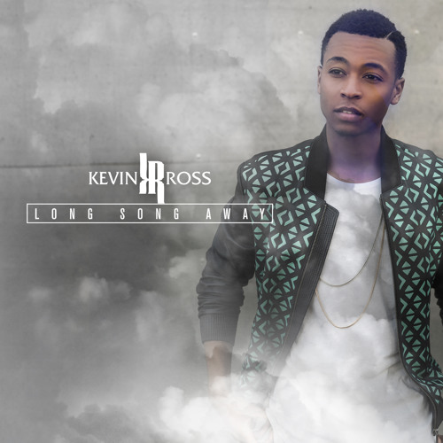 Kevin Ross Long Song Away
