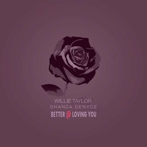 willie-taylor-better-loving-you