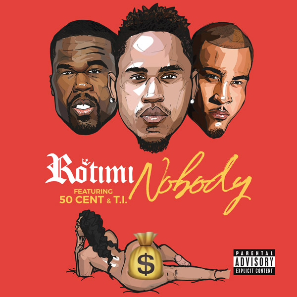 New Music Rotimi Feat 50 Cent Amp T I Nobody