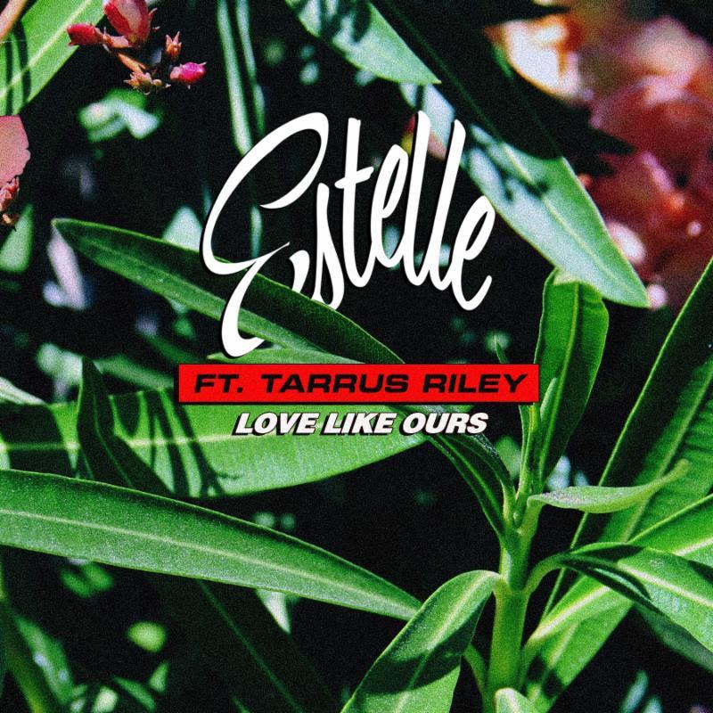 Estelle Love Like Ours