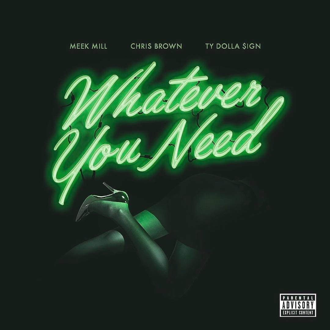 Meek Mill Chris Brown Ty Dolla $ign Whatever You Need