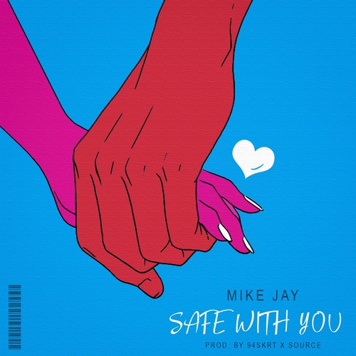 Mike Jay Safe With You