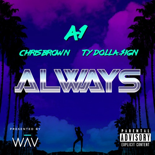 A1 Chris Brown Ty Dolla