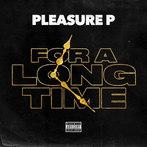 pleasure-p-foralongtime