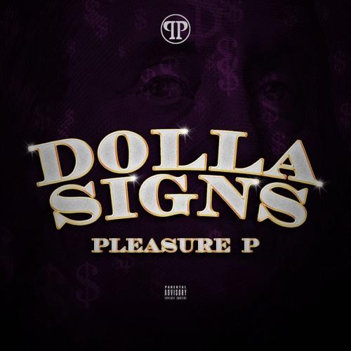 pleasurep-dolla-signs